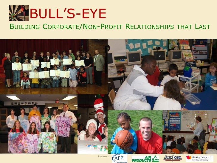 BULL'S-EYE BUILDING CORPORATE/NON-PROFIT RELATIONSHIPS   THAT   LAST                            PARTNERS: