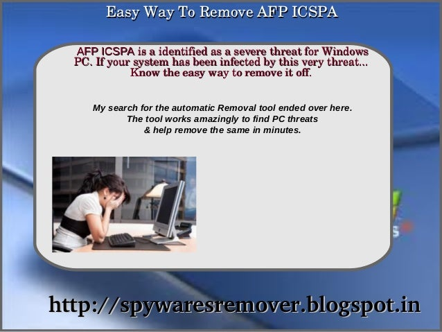 Easy Way To Remove AFP ICSPA  AFP ICSPA is a identified as a severe threat for Windows               How To Remove  PC. If...