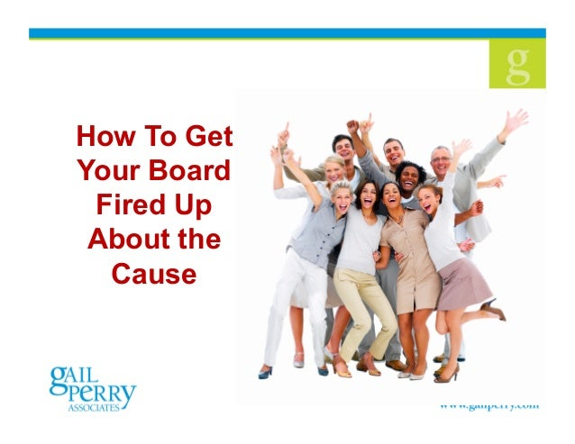 1 How To Get Your Board Fired Up About the Cause