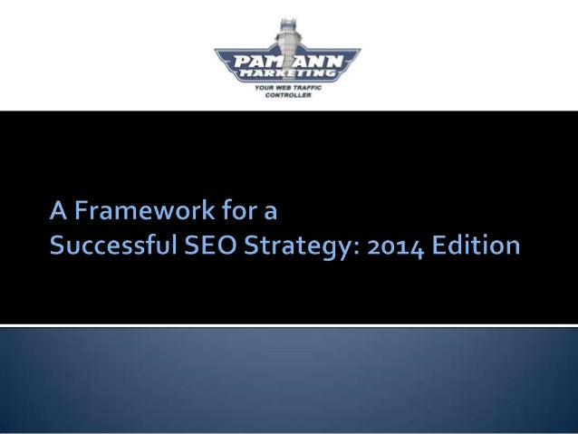 A Framework for a Successful SEO Strategy: 2014 Edition