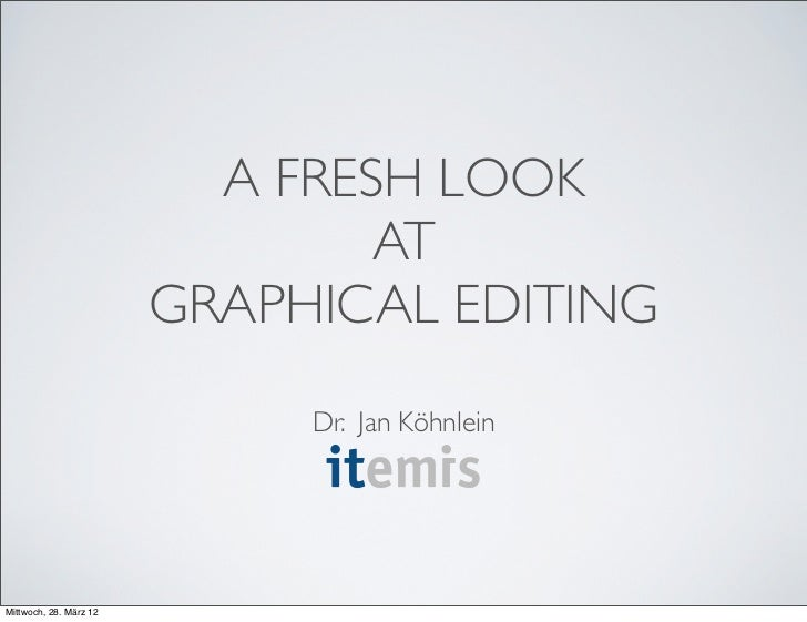 A FRESH LOOK                                AT                        GRAPHICAL EDITING                             Dr. Ja...