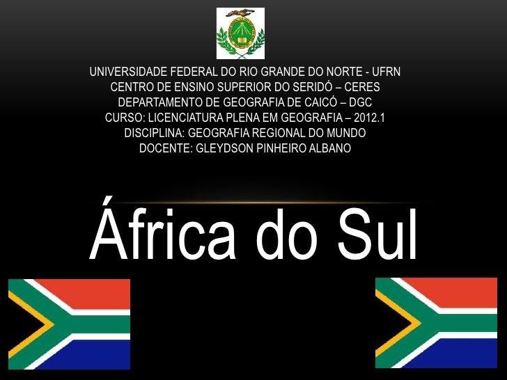 UNIVERSIDADE FEDERAL DO RIO GRANDE DO NORTE - UFRN   CENTRO DE ENSINO SUPERIOR DO SERIDÓ – CERES     DEPARTAMENTO DE GEOGR...