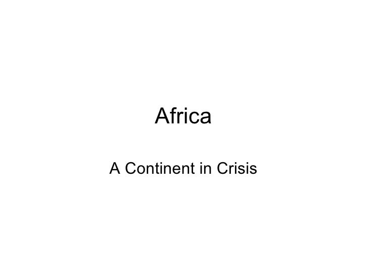 Africa A Continent in Crisis