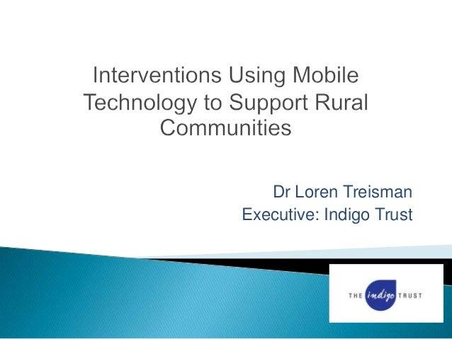 Dr Loren TreismanExecutive: Indigo Trust