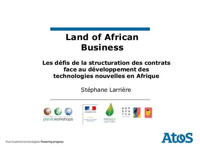 Land of African Business Les défis de la structuration des contrats face au développement des technologies nouvelles en Af...
