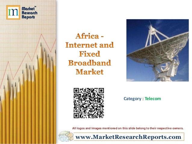 Africa - Internet and Fixed Broadband Market