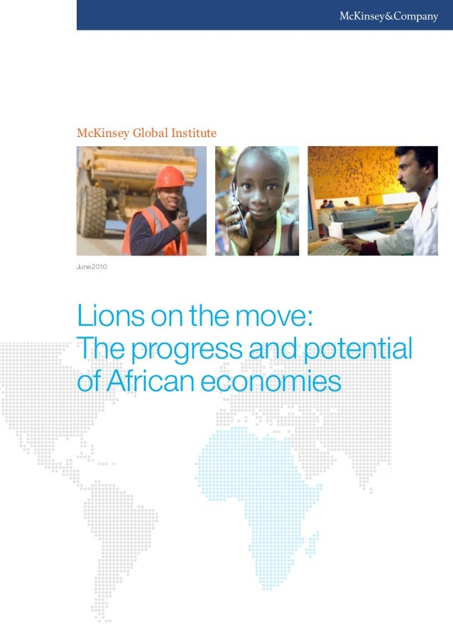 McKinsey Global Institute  June 2010  Lions on the move: The progress and potential of African economies
