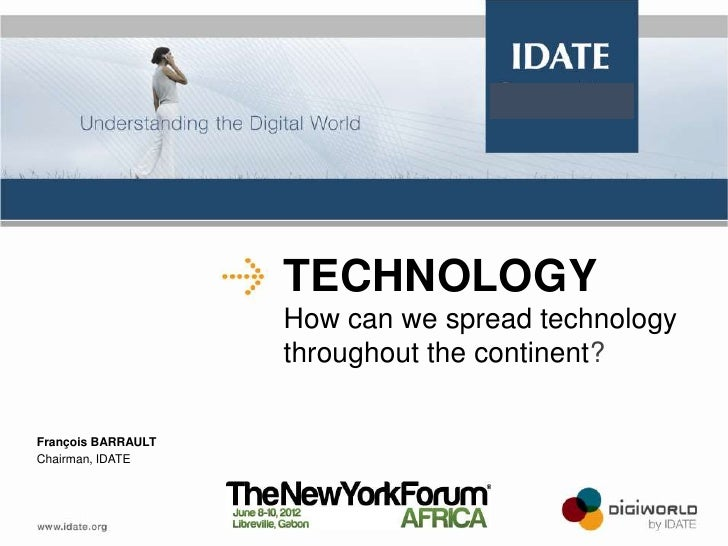 How can we spread technology throughout the continent? by François Barrault (New York Forum Africa 2012)