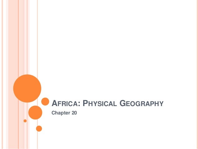 AFRICA: PHYSICAL GEOGRAPHY Chapter 20