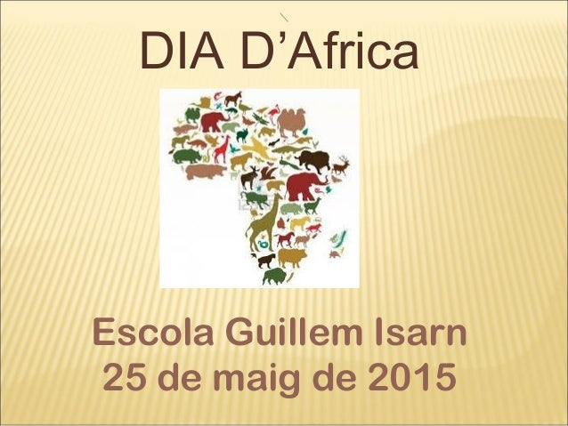 DIA D'Africa Escola Guillem Isarn 25 de maig de 2015