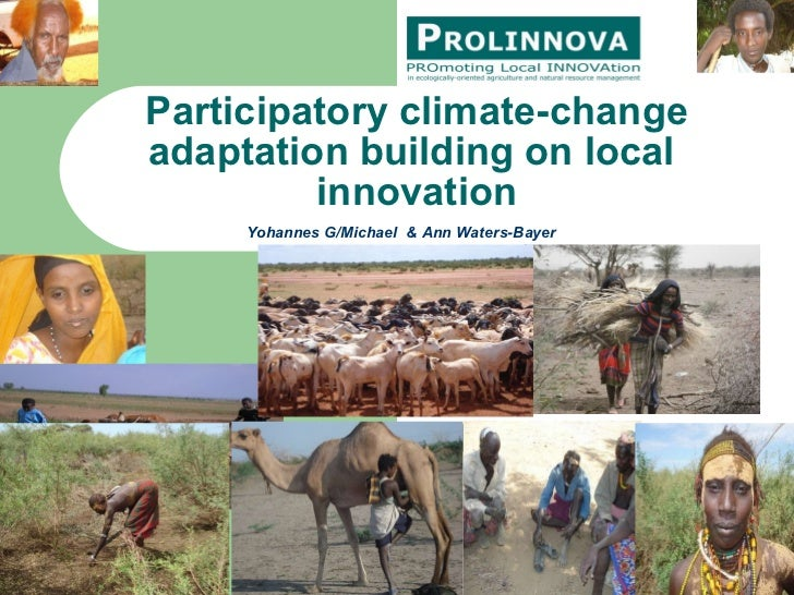 Participatory climate-change adaptation building on local  innovation Yohannes G/Michael  & Ann Waters-Bayer