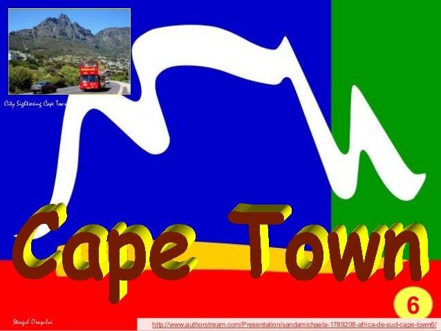 6Steagul OraşuluiCity Sightseeing Cape Townhttp://www.authorstream.com/Presentation/sandamichaela-1789208-africa-de-sud-ca...