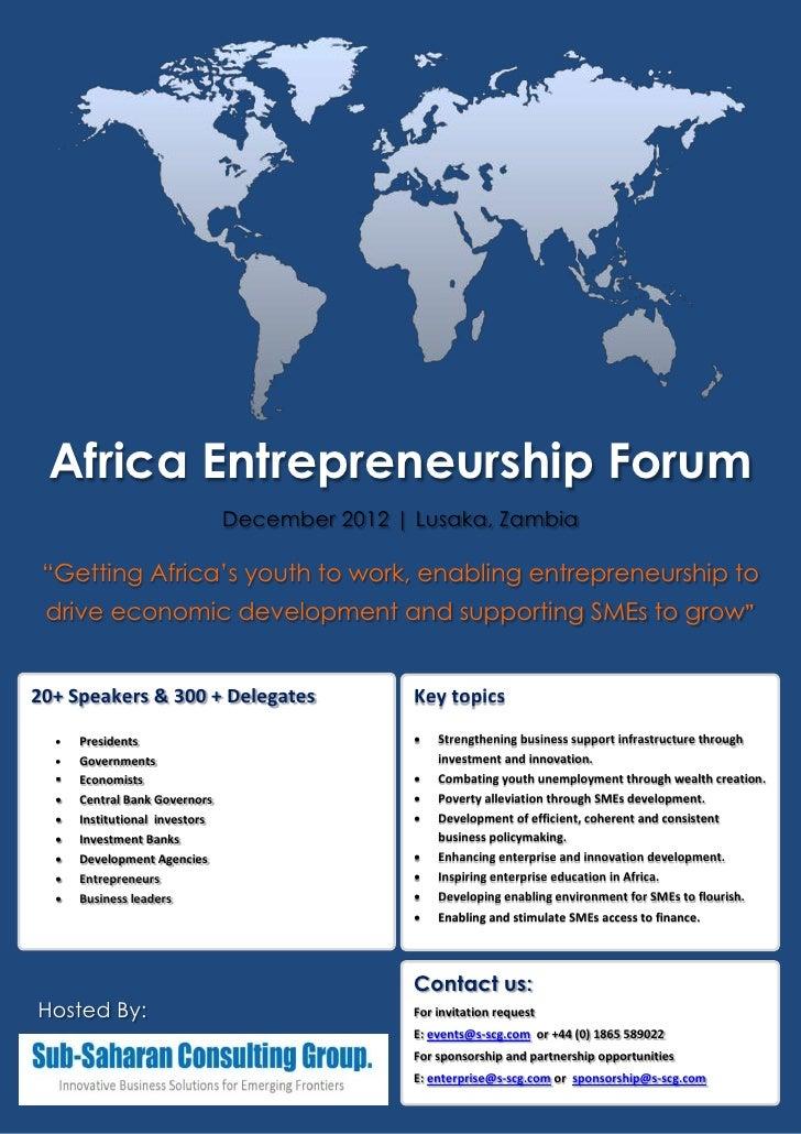 "Africa Entrepreneurship Forum                                December 2012   Lusaka, Zambia ""Getting Africa's youth to wor..."