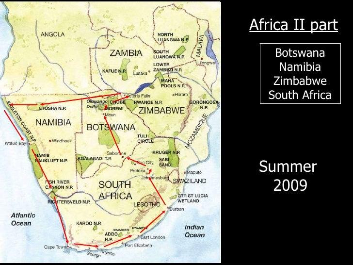 Africa II part Botswana Namibia Zimbabwe South Africa Summer  2009