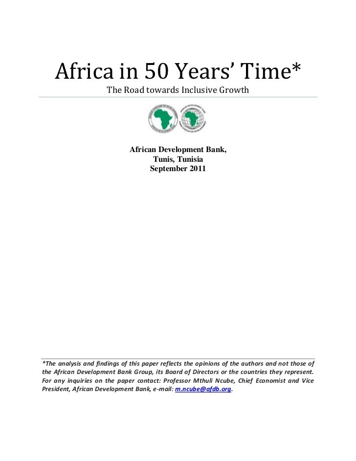 Africa in 50 Years' Time*                      The Road towards Inclusive Growth                              African Deve...