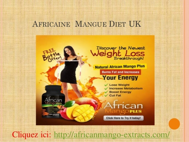 AFRICAINE MANGUE DIET UKCliquez ici: http://africanmango-extracts.com/