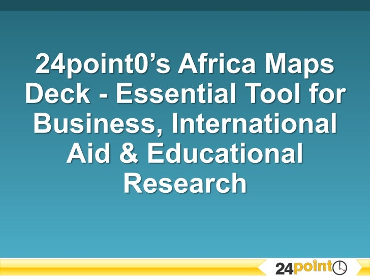 24point0's Africa Maps Deck - Essential Tool for Business, International Aid & Educational Research<br />