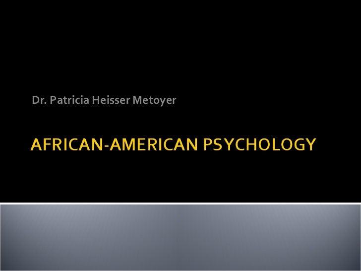 Dr. Patricia Heisser Metoyer