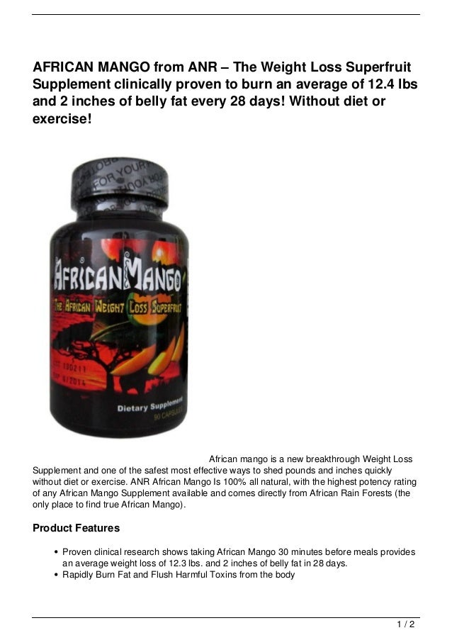 AFRICAN MANGO from ANR – The Weight Loss SuperfruitSupplement clinically proven to burn an average of 12.4 lbsand 2 inches...