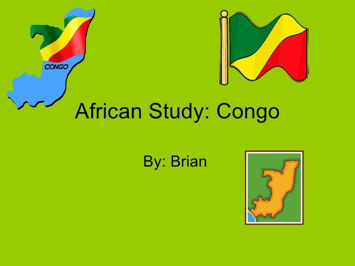 African Study: Congo By: Brian