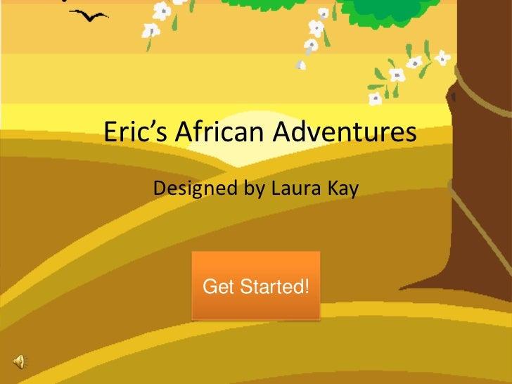 Eric's African adventures