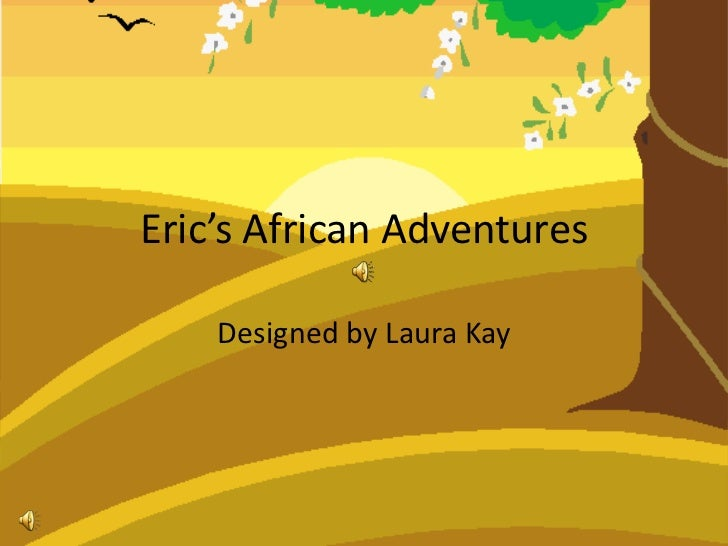 Eric's African Adventures    Designed by Laura Kay