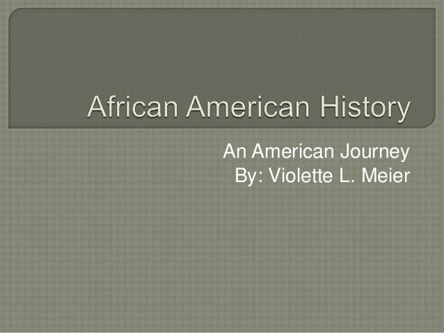 An American Journey By: Violette L. Meier