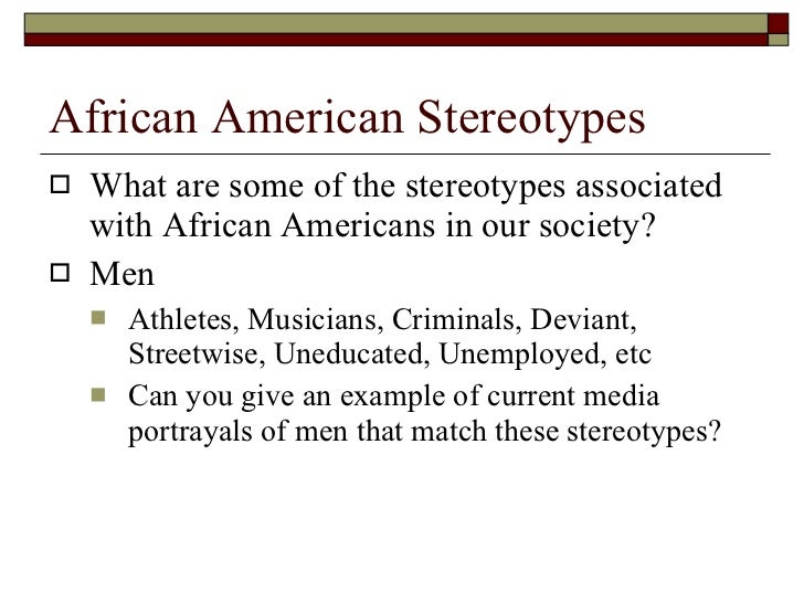 african american stereotypes in media essay Stereotypes Essay Research Paper African American StereotypesMany