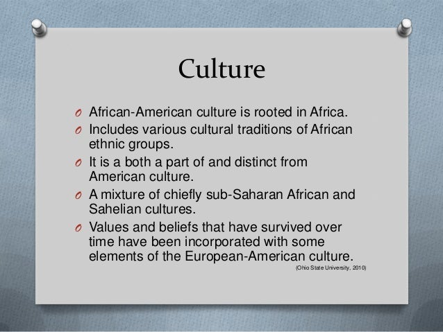 african american culture and traditions Find out how these 15 cities truly define american culture through art, cuisine,  customs  the trees were a gift from tokyo back in 1912, creating a tradition that  will last for  the california african american museum showcases art from the  late.