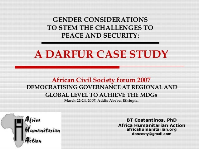 GENDER CONSIDERATIONS TO STEM THE CHALLENGES TO PEACE AND SECURITY:  A DARFUR CASE STUDY African Civil Society forum 2007 ...