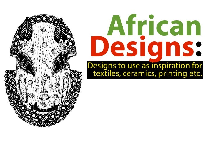 African Designs-Inspirations for textiles, ceramics and printing etc