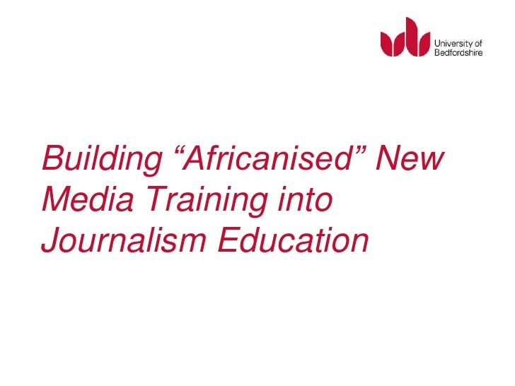 """Building """"Africanised"""" New Media Training into Journalism Education"""