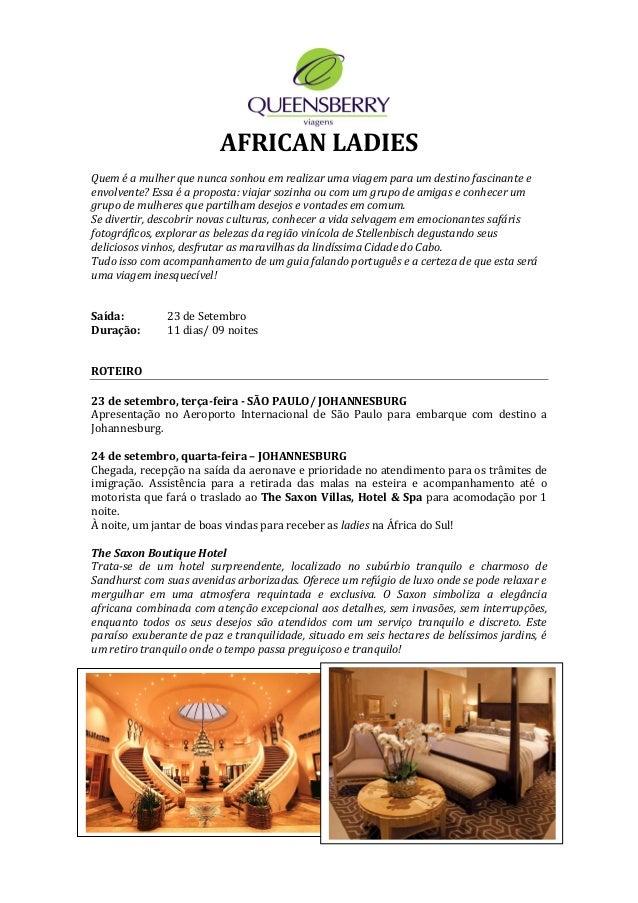 AFRICAN LADIES Quem é a mulher que nunca sonhou em realizar uma viagem para um destino fascinante e envolvente? Essa é a p...