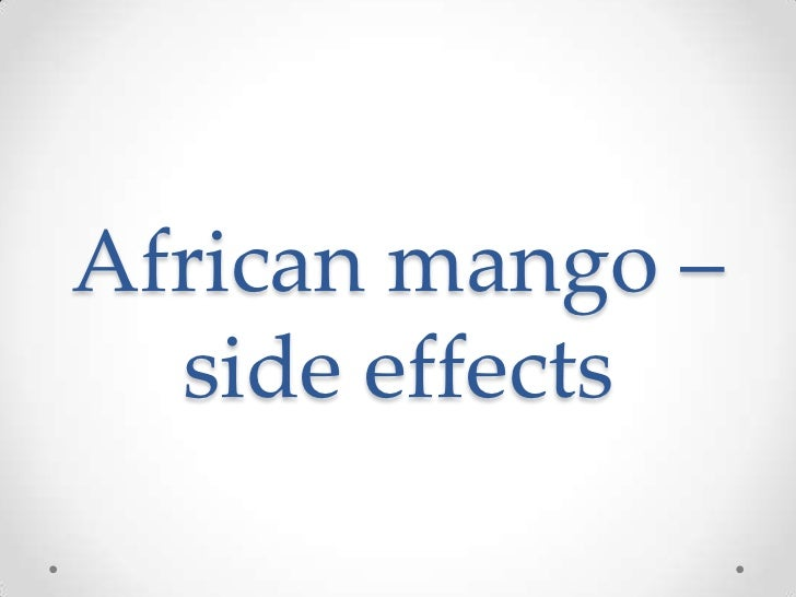 African mango –  side effects