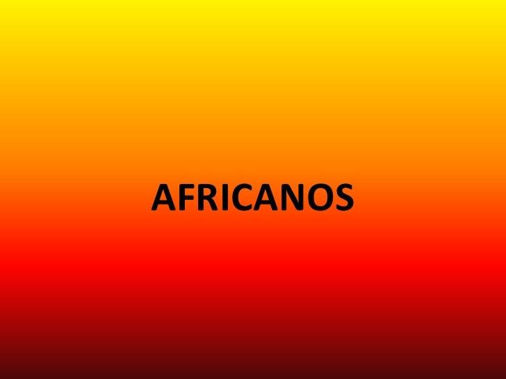 AFRICANOS<br />