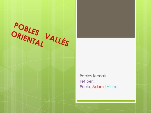Pobles Termals Fet per: Paula, Adam i Africa