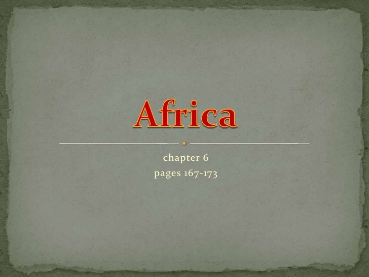 chapter 6<br />pages 167-173<br />Africa<br />