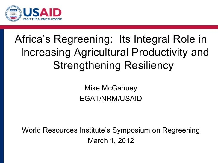 Africa's Regreening: Its Integral Role in Increasing Agricultural Productivity and Strengthening Resiliency