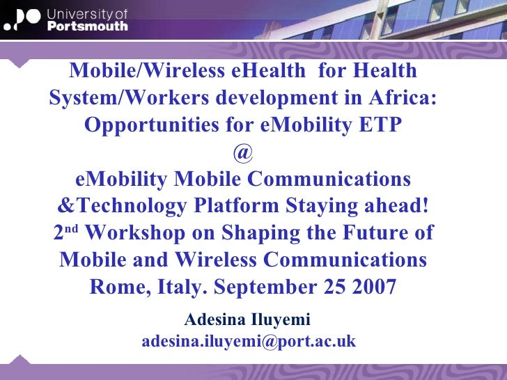 Mobile/Wireless eHealth  for Health System/Workers development in Africa:  Opportunities for eMobility ETP  @ eMobility Mo...