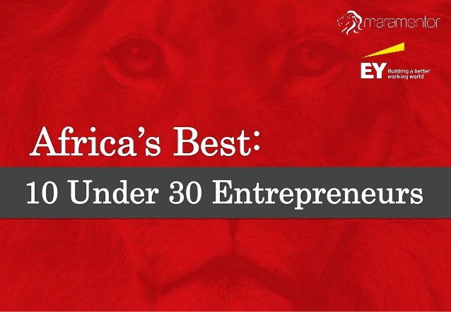 Africa's Best: 10 Under 30 Entrepreneurs