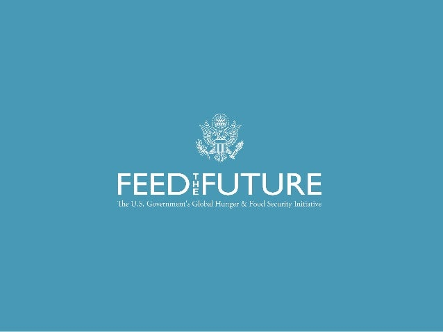 Feed the Future & the New Alliance for Food Security and Nutrition 6th Africa Agriculture Science Week and FARA General As...