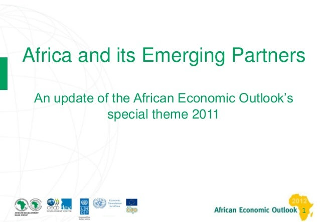 Africa and its Emerging Partners An update of the African Economic Outlook's             special theme 2011               ...