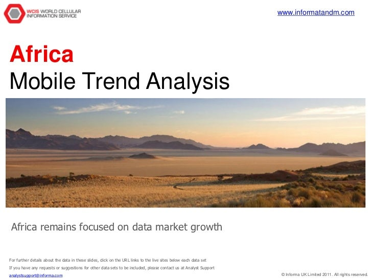 www.informatandm.comAfricaMobile Trend AnalysisAfrica remains focused on data market growthFor further details about the d...