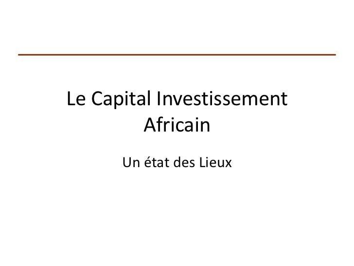 Le Capital Investissement         Africain      Un état des Lieux