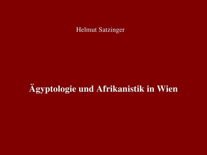 Ägyptologie und Afrikanistik in Wien Helmut Satzinger