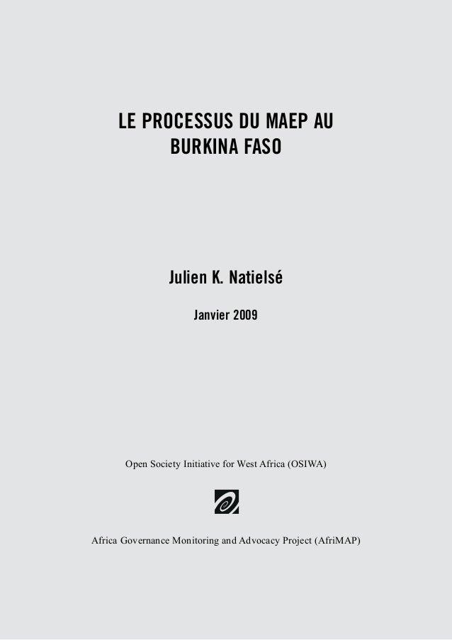 LE PROCESSUS DU MAEP AU  BURKINA FASO  Julien K. Natielsé  Janvier 2009  Open Society Initiative for West Africa (OSIWA)  ...