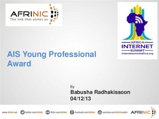 AIS Young Professional Award By  Babusha Radhakissoon 04/12/13