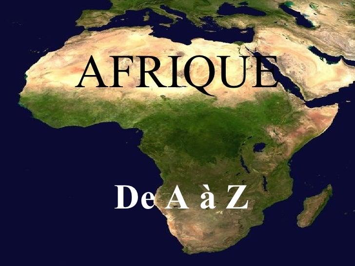 AFRIQUE De A à Z