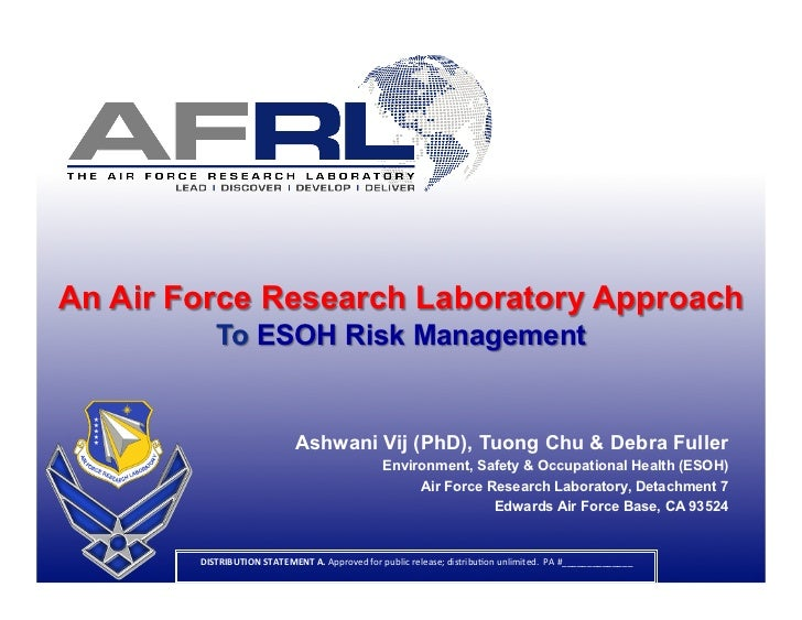 An Air Force Research Laboratory Approach            To ESOH Risk Management                                     Ashwani V...