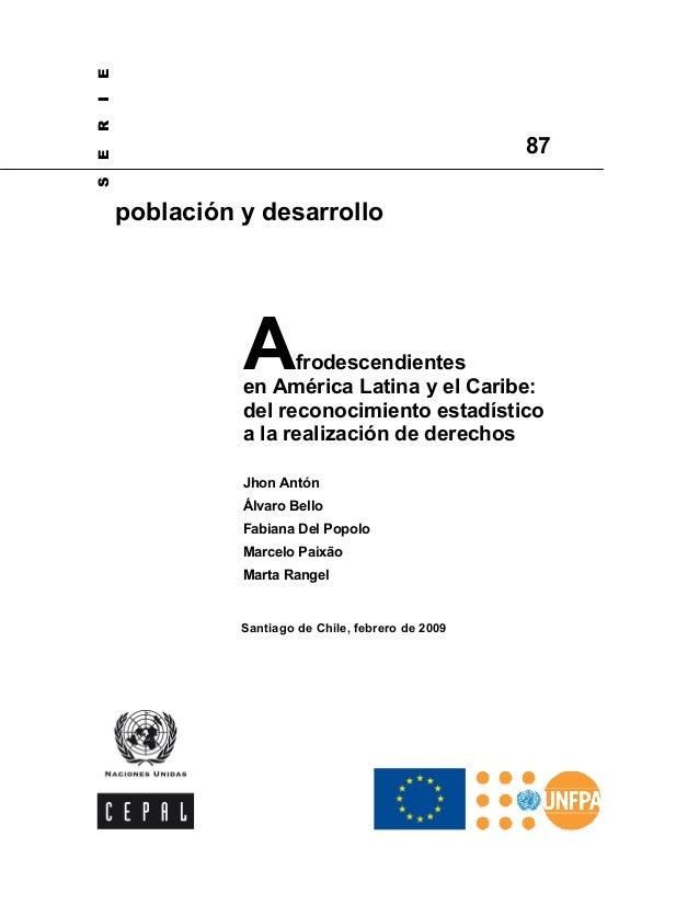 E I R S  E  87  población y desarrollo  A  frodescendientes en América Latina y el Caribe: del reconocimiento estadístico ...
